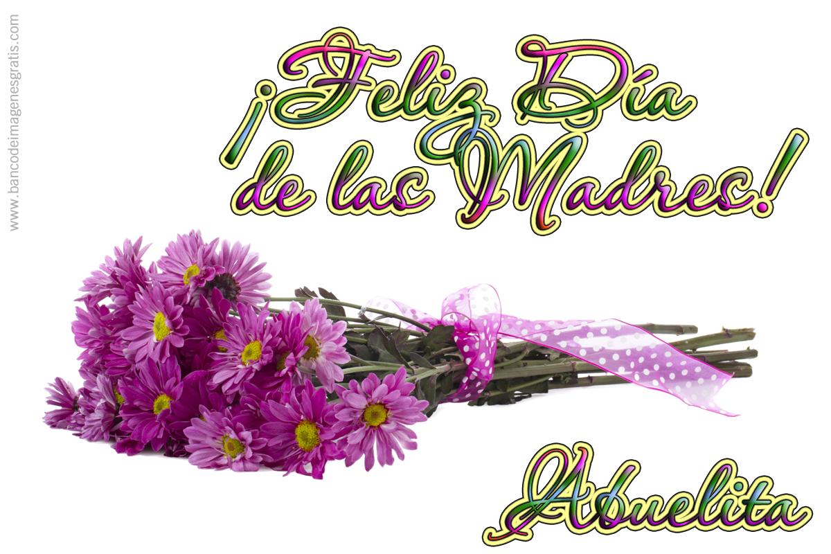 felicidades a todas las mamitas en su dia 10 de mayo dia de las madres nombres Abuelita-3