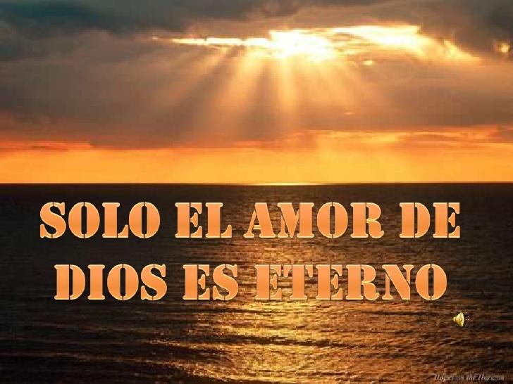 solo-el-amor-de-dios-es-eterno-1-728