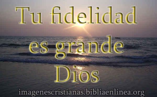 tu-fidelicidad-es-grande-Dios