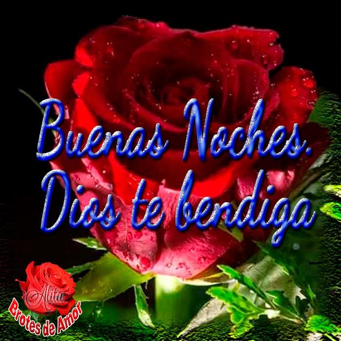 buenas noches Dios te benddiga