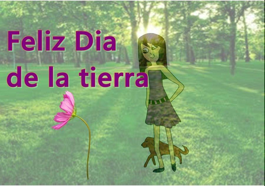 feliz_dia_de_la_tierra_by_daniieliita12-d4xd43p