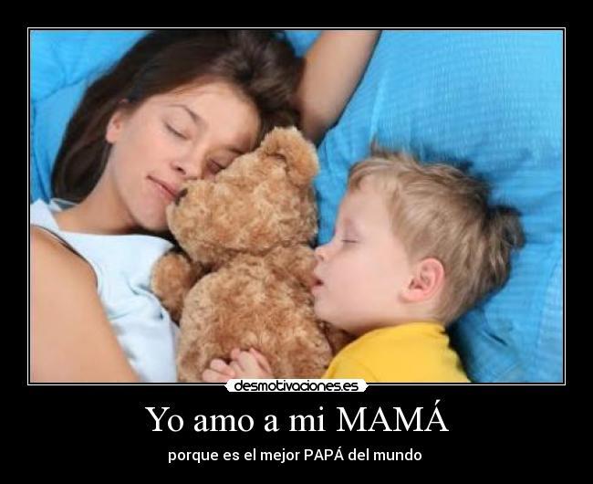 eres la mejor mamá del mundo te amo mama