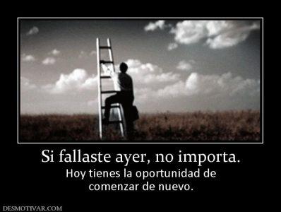 165327_si-fallaste-ayer-no-importa
