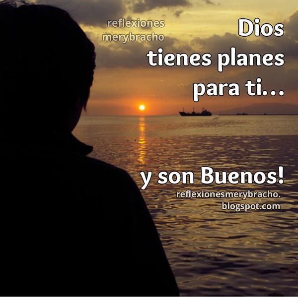 Imágenes Cristianas Con Frases Dios Tiene Un Plan Para Ti