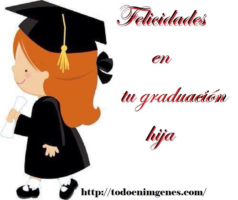 Imágenes de felicidades en tu graduación hija