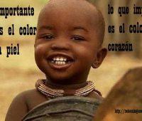 Lo importante no es el color de la piel lo que importa es el color del corazón